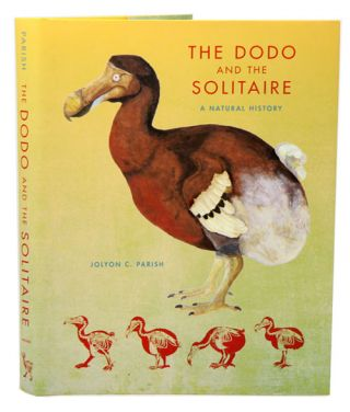 The Dodo and the Solitaire: a natural history.