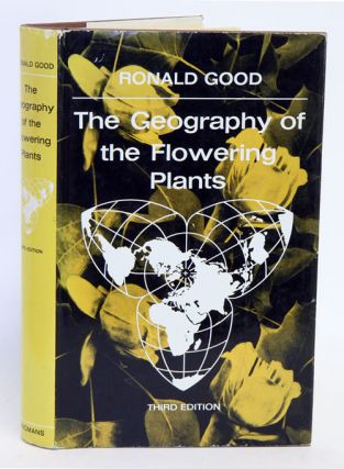 The geography of the flowering plants. Ronald Good.