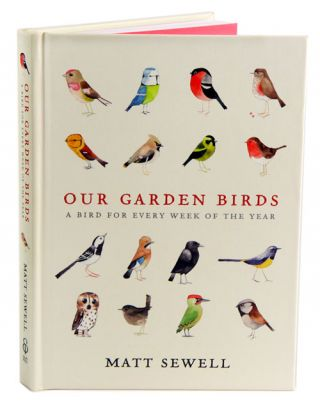 Our garden birds: a bird for every week of the year. Matt Sewell