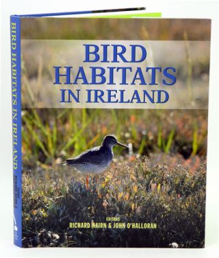 Bird habitats in Ireland. Richard Nairn, John O'Halloran.