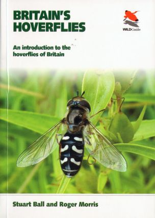 Britain's hoverflies: an introduction to the hoverflies of Britain and Ireland. Stuart Ball, Roger Morris.