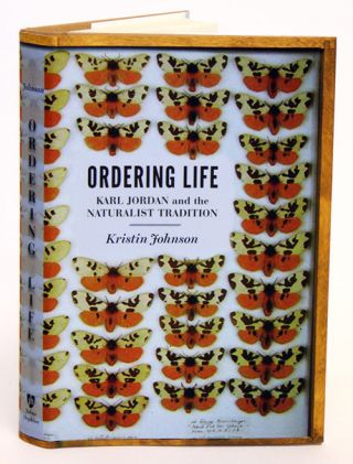 Ordering life: Karl Jordan and the naturalist tradition. Kristin Johnson