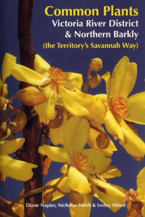 Common plants, Victoria River District and Northern Barkly: the Territory's Savannah Way