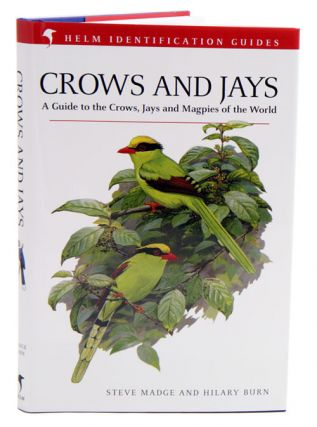Crows and jays: a guide to the crows, jays and magpies of the world. Steve Madge, Hilary Burn