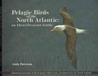 Pelagic birds of the North Atlantic: an identification guide. Andrew Paterson.