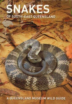 Snakes of South-east Queensland. Patrick Couper, Andrew Amey