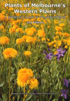 Plants of Melbourne's Western Plains: a gardener's guide to the original flora. Keilor Plains Group Australian Plants Society.
