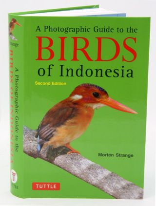 A photographic guide to the birds of Indonesia. Morten Strange