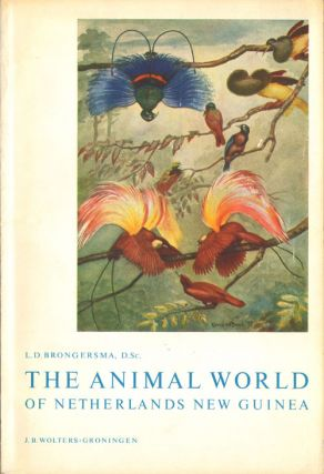 The animal world of Nethlerlands New Guinea. L. D. Brongersma
