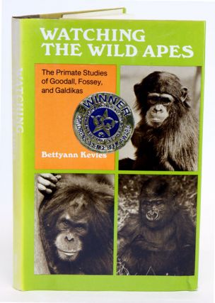 Watching wild apes: the primate studies of Goodall, Fossey and Galdikas. Bettyan Kevles.