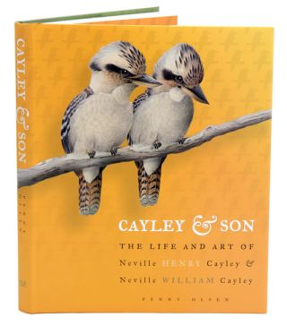 Cayley and son: the life and art of Neville Henry Cayley and Neville William Cayley. Penny Olsen.