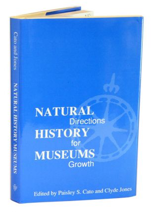 Natural history museums: directions for growth. Paisley S. Cato, Clyde Jones