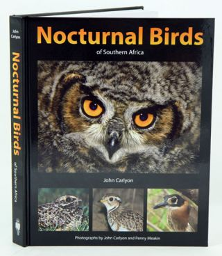 Nocturnal birds of Southern Africa. John Carlyon, Penny Meakin