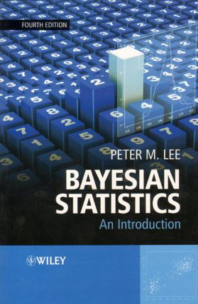 Bayesian statistics: an introduction. Peter M. Lee