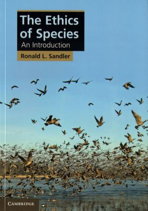 The ethics of species: an introduction. Ronald L. Sandler