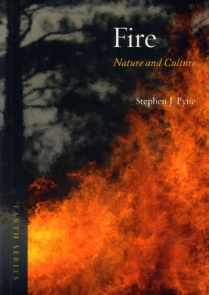 Fire: nature and culture. Stephen J. Pyne