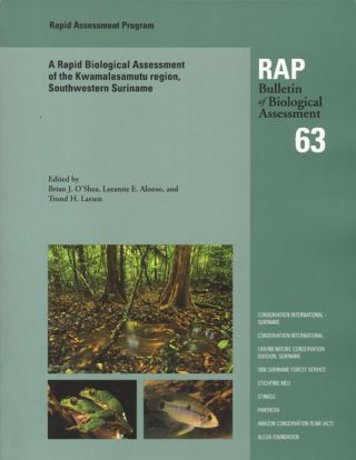 A Rapid Biological Assessment: of the Kwamalasamutu region, southwestern Suriname. Brian J....