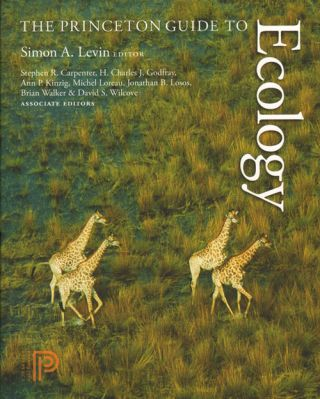 The Princeton guide to ecology. Simon A. Levin