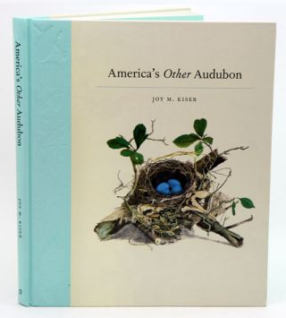 America's other Audubon. Joy Kiser.