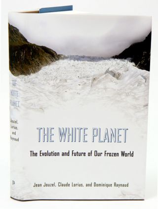 White planet: the evolution and future of our frozen world. Jean Jouzel