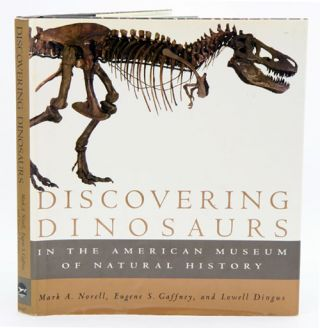 Discovering dinosaurs in the American Museum of Natural History. Mark A. Norell