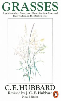 Grasses: a guide to their structure, identification, uses, and distribution in the British Isles....