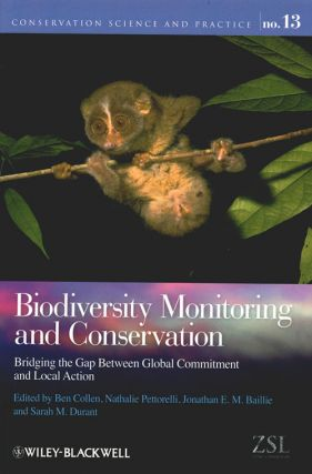 Biodiversity monitoring and conservation: bridging the gap between global commitment and local action. Ben Collen.