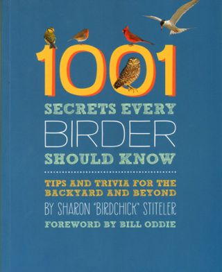 1001 secrets every bird watcher should know. Sharon Stiteler.