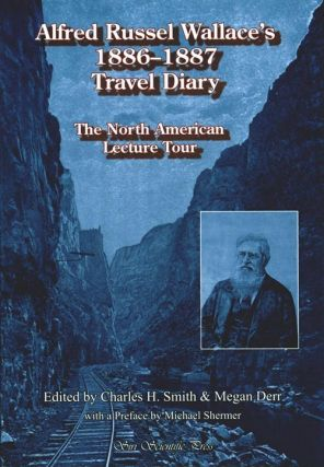 Alfred Russel Wallace's 1886 - 1887 travel diary: the North American lecture tour. Charles H....