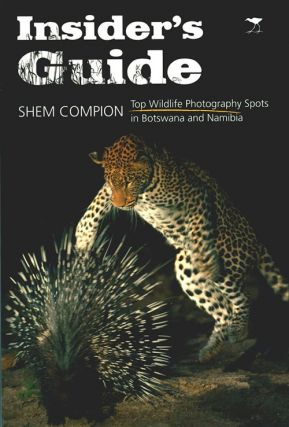 Insider's guide: top wildlife photography spots in Botswana and Namibia. Shem Compion.