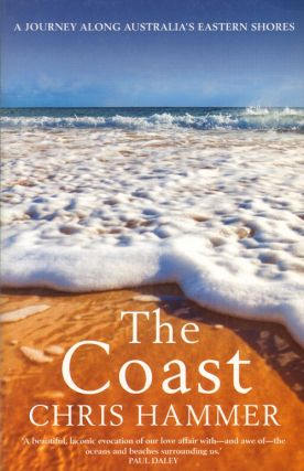 The coast: a journey along Australia's eastern shores. Chris Hammer