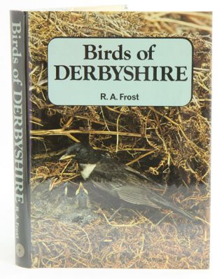Birds of Derbyshire. R. A. Frost