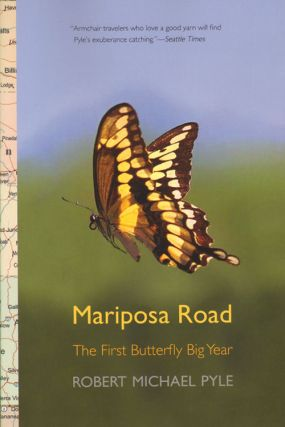Mariposa road: the first butterfly big year. Robert Michael Pyle