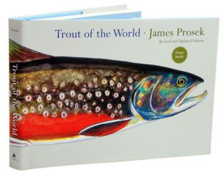 Trout of the world. James Prosek