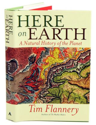 Here on Earth: a natural history of the planet. Tim Flannery