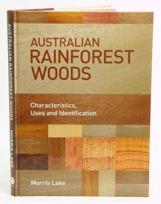 Australian rainforest woods: characteristics, uses and identification. Morris Lake