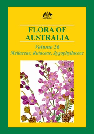 Flora of Australia, volume 26: Meliaceae, Rutaceae and Zygophyllaceae. Australian Biological...