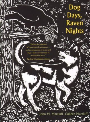 Dog days, raven nights. John M. Marzluff, Colleen Marzluff