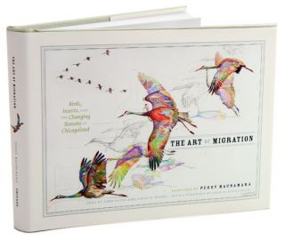 The art of migration: birds, insects, and the changing seasons in Chicagoland. John Bates, James Boone, Peggy MacNamara.