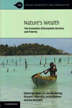 Nature's wealth: the economics of ecosystem services and poverty. Pieter J. H. van Beukering