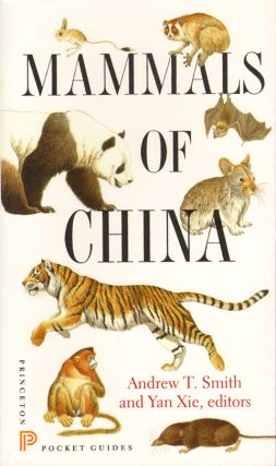 A guide to the mammals of China. Andrew T. Smith, Yan Xie.