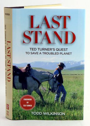 Last stand: Ted Turner's quest to save a troubled planet. Todd Wilkinson