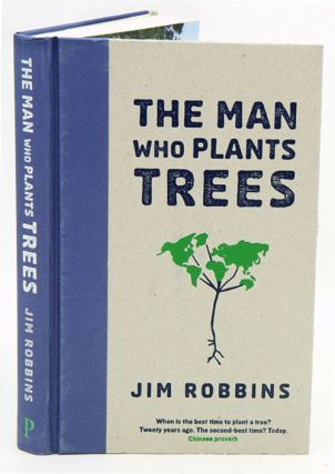 The man who plants trees. Jim Robbins.