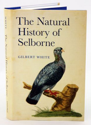 The natural history of Selborne. Gilbert White, Anne Secord