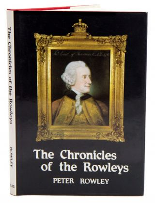The chronicles of the Rowleys: English life in the 18th and 19th centuries. Peter Rowley.