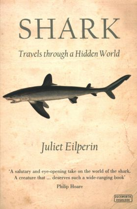 Shark: travels through a hidden world. Juliet Eilperin