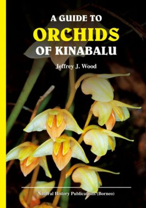 A guide to orchids of Kinabalu. Jeffrey J. Wood.