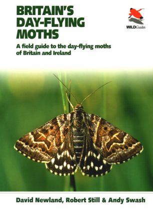 Britain's day-flying moths: a field guide to the day-Flying moths of Britain and Ireland. David...