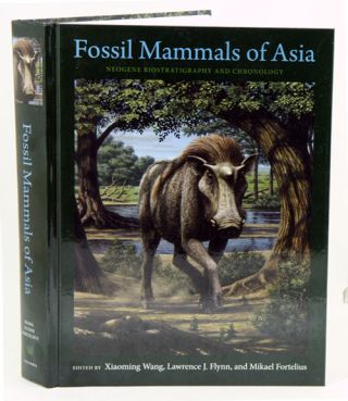 Fossil mammals of Asia: neogene biostratigraphy and chronology. Xiaoming Wang, Lawrence J. Flynn,...