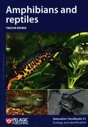 Amphibians and reptiles: ecology and identification. Trevor Beebee.